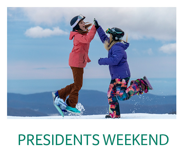 Presidents Day Weekend